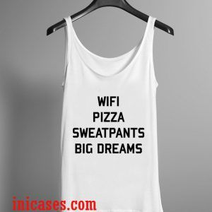 Wifi Pizza Sweatpants & Big Dreams tank top unisex