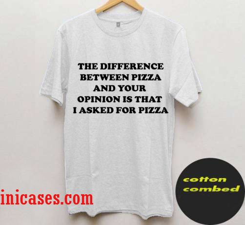 the difference beetween pizza T Shirt