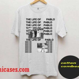 the life of pablo T Shirt