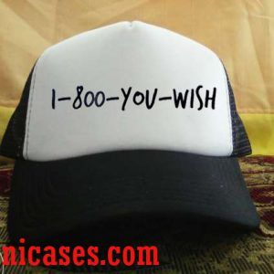 1-800-you-wish Trucker Hat printed design