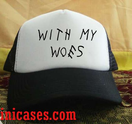With my Woes kanye quote Trucker Hat printed design