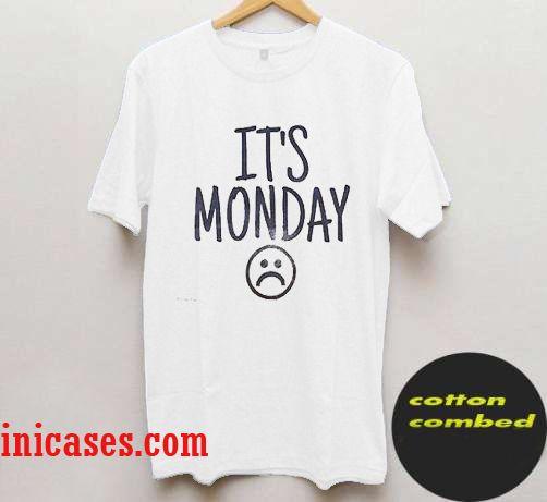 its Monday T Shirt