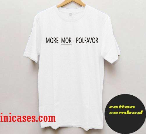 More Mor - Polfavor T shirt