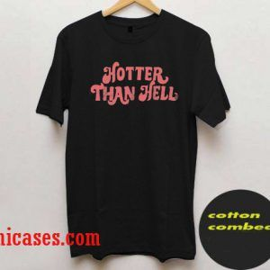 hotter than hell harry potter T shirt