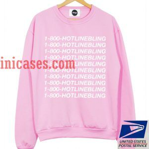 1-800 HOTLINE BLING Pink Sweatshirt