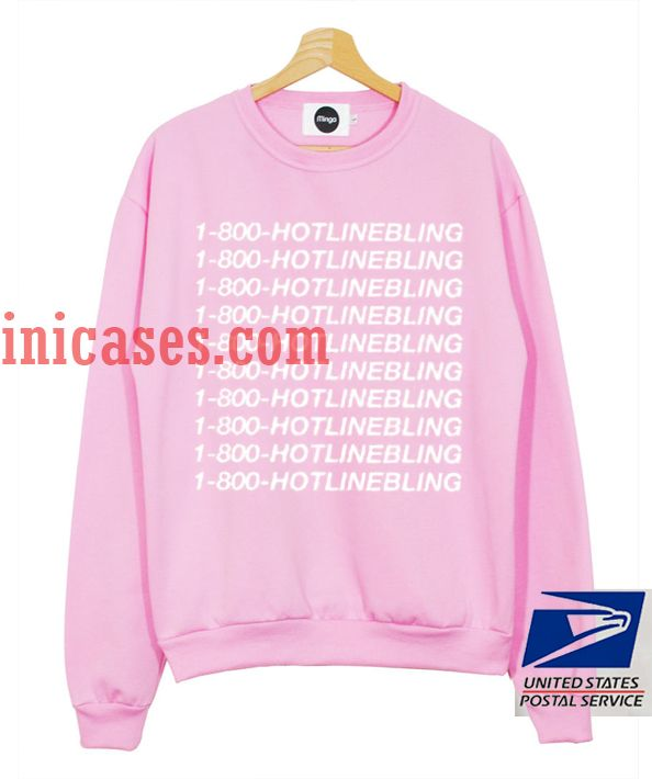1 800 HOTLINE BLING Pink Sweatshirt