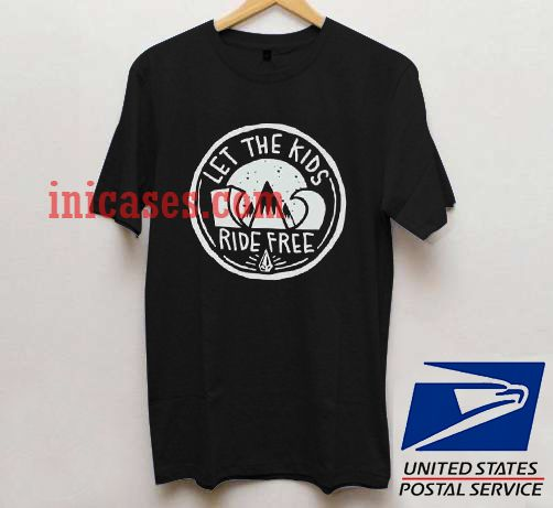 Let the Kids Ride free T shirt