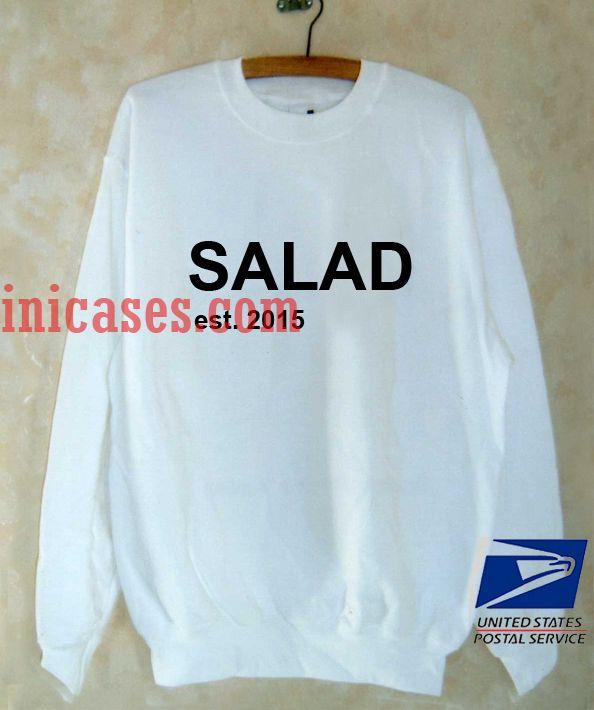 Salad est 2015 Sweatshirt