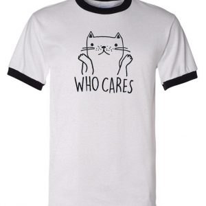 Who Cares Cat ringer t shirt