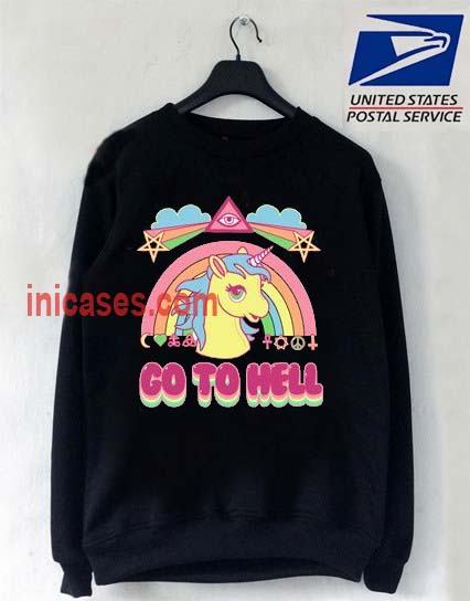go to hell unicorn Sweatshirt