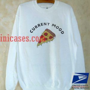 Current mood pizza Sweatshirt