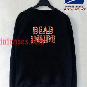 Dead Inside Sweatshirt