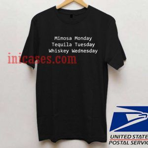 Mimosa monday tequila tuesday T shirt
