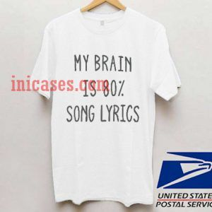 My Brain is Song Lyrics T shirt