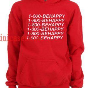 1-800-BEHAPPY Hoodie pullover
