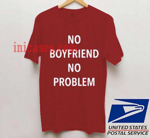 No Boyfriend No Problem Maroon T shirt