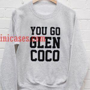 You Go Glen Coco Sweatshirt