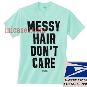 Messy Hair Don'T Care Blue Athletic T shirt