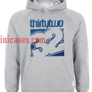 Thirty Two Hoodie pullover