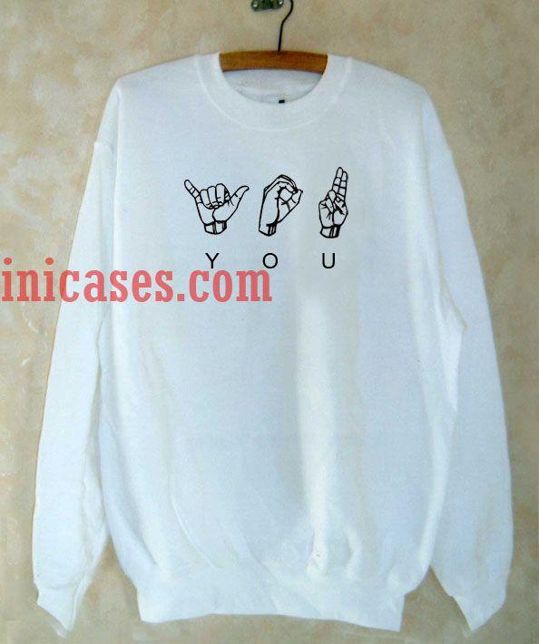 You Sign Language Sweatshirt