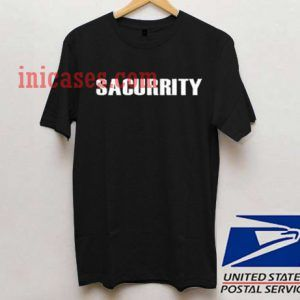 Sacurrity T shirt