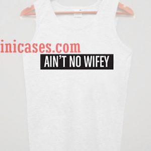 Ain't No Wifey tank top unisex