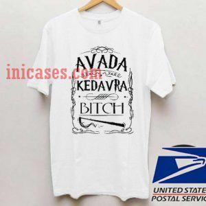 Avada Kedavra Bitch T shirt