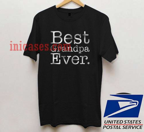 Best Grandpa Ever T shirt