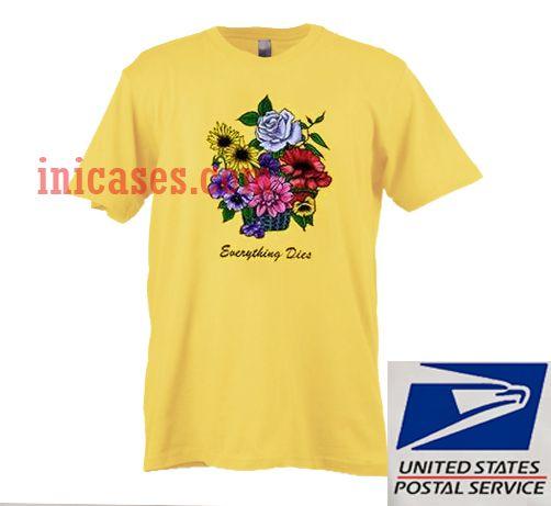 EVERYTHING DIES Flowers T shirt