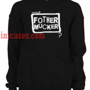 Fother Mucker Hoodie pullover