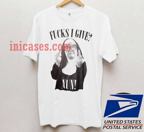 Fucks I Give NUN T shirt