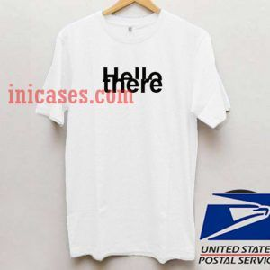 Hello There T shirt