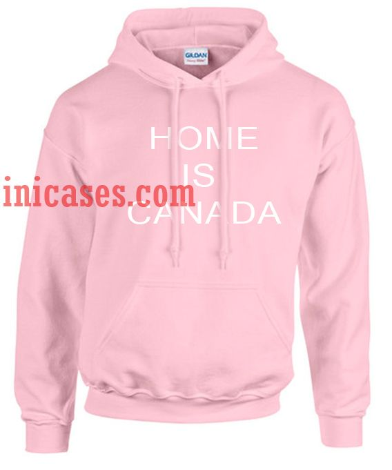 Home Is Canada Hoodie pullover