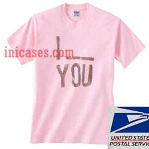 I You T shirt