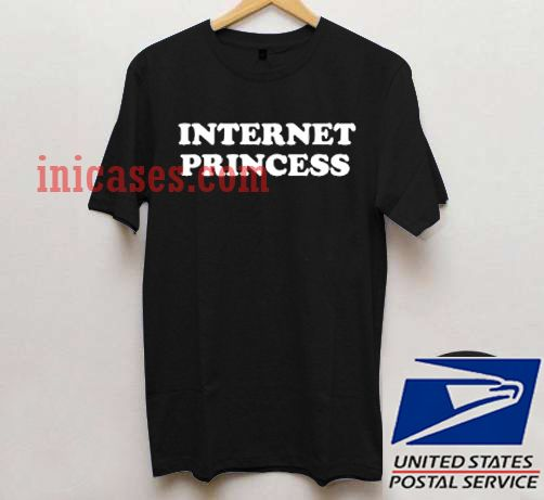 Internet Princess T shirt