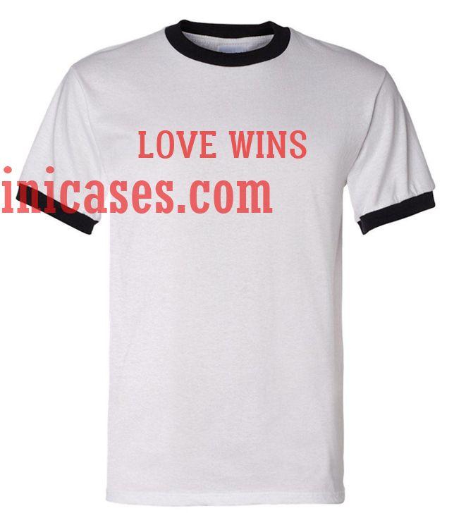 Love Wins ringer t shirt