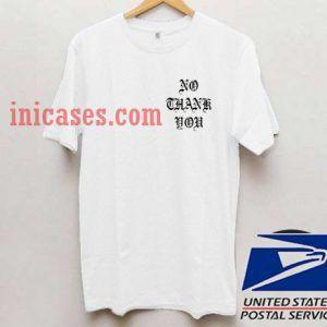 No Thank You White T shirt