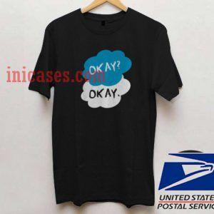 Okay Okay T shirt