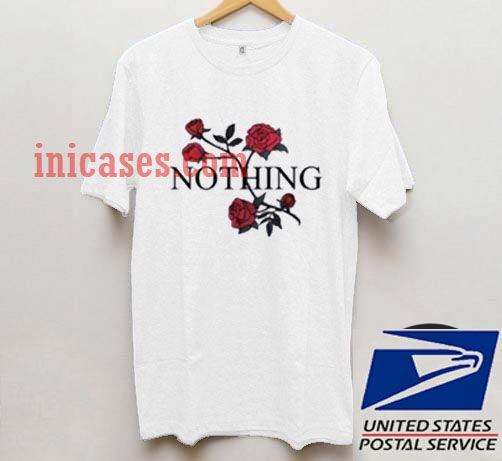 Red Roses Nothing T shirt