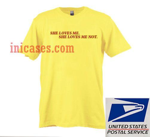 She Loves Me She Loves Me Not Yellow T shirt