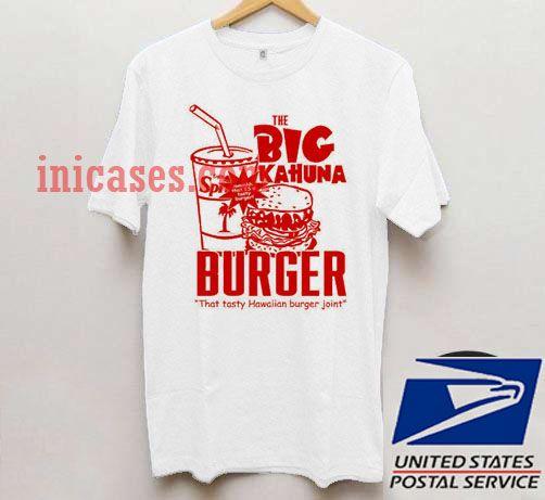 The Big Kahuna Burger T shirt