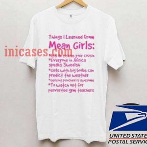 Things I Learned From Mean Girls T shirt