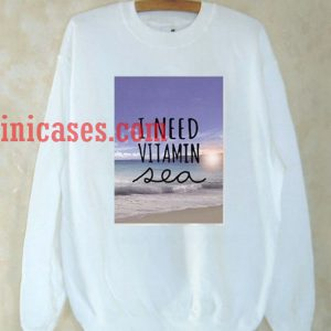 i need vitamin sea Jumper Sweatshirt