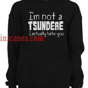 i'm not a tsundere Hoodie Pullover