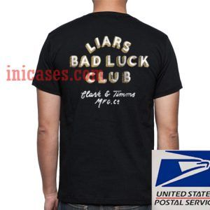 liars bad luck club T shirt