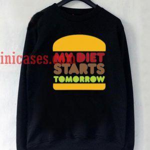 my diet stars tomorrow Sweatshirt
