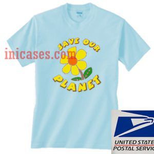 save our planet flower T shirt