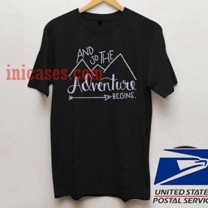And so the adventure begins T shirt