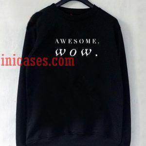 Awesome Wow Sweatshirt
