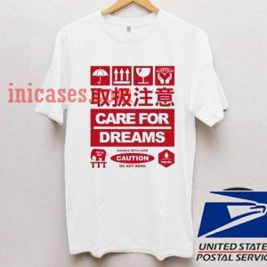 Care for dreams T shirt